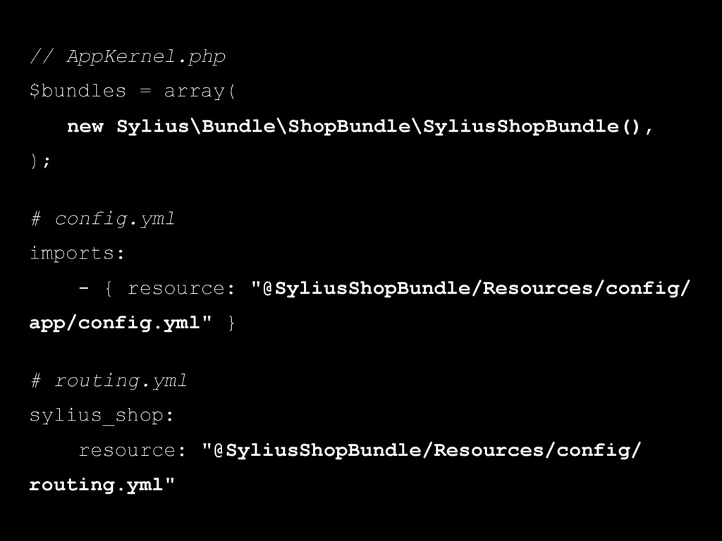 // AppKernel.php $bundles = array( new Sylius\B...