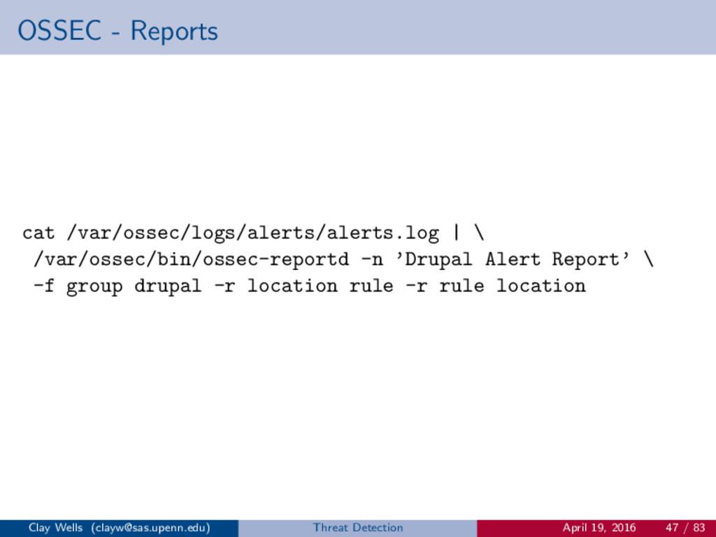 OSSEC - Reports cat /var/ossec/logs/alerts/aler...
