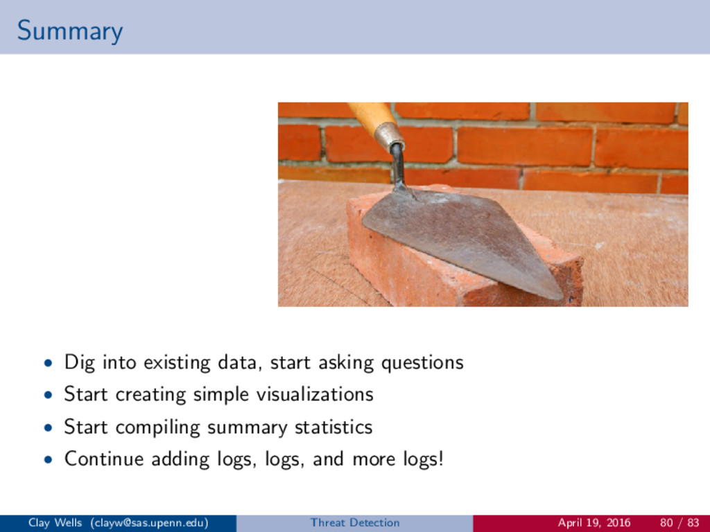 Summary • Dig into existing data, start asking ...