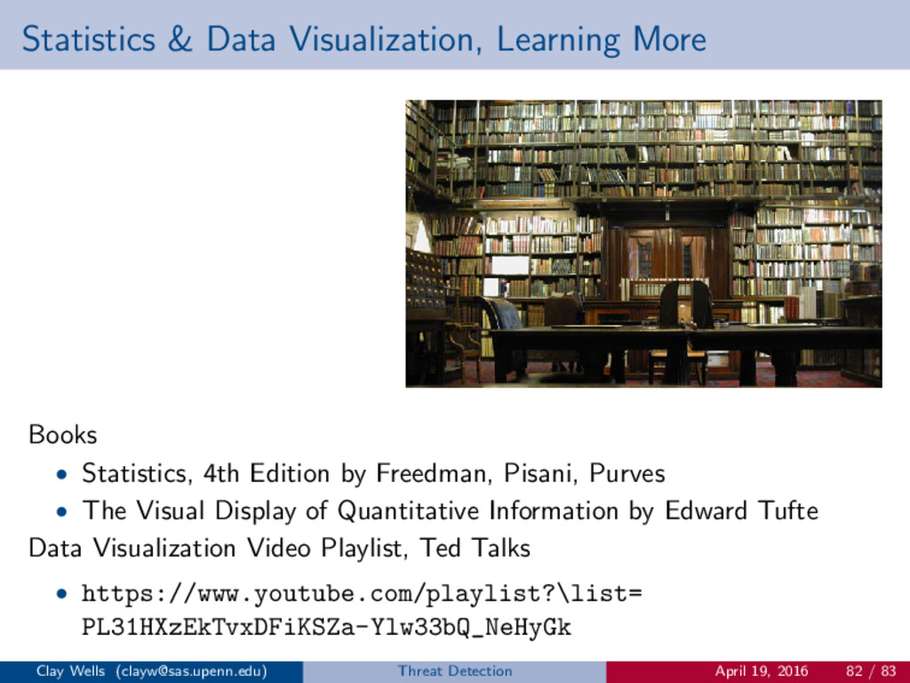 Statistics & Data Visualization, Learning More ...