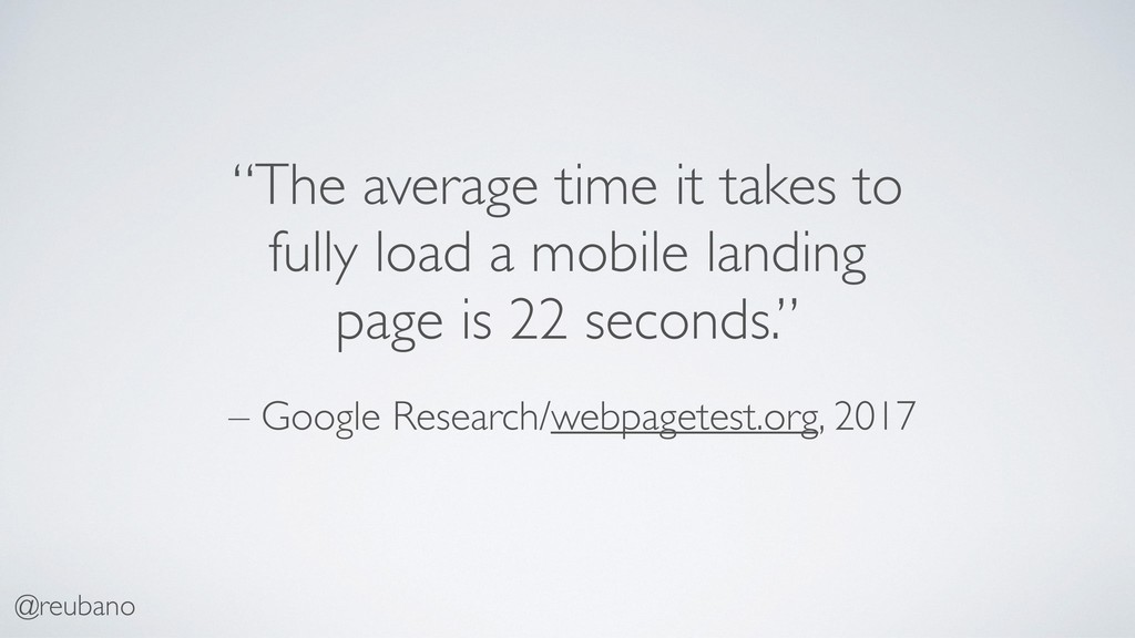 @reubano – Google Research/webpagetest.org, 201...