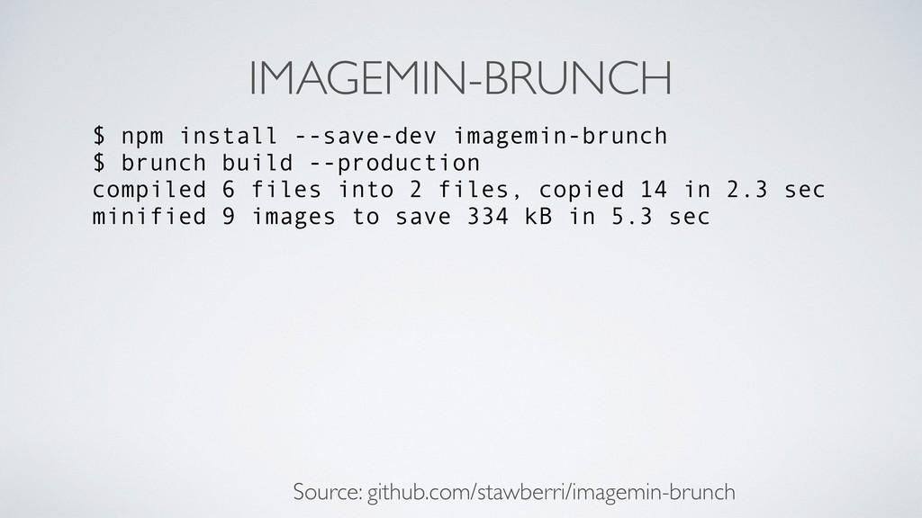 IMAGEMIN-BRUNCH $ npm install --save-dev imagem...