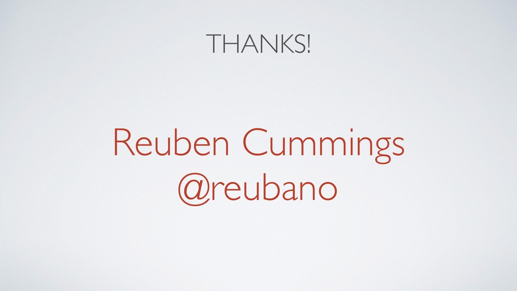 THANKS! Reuben Cummings @reubano