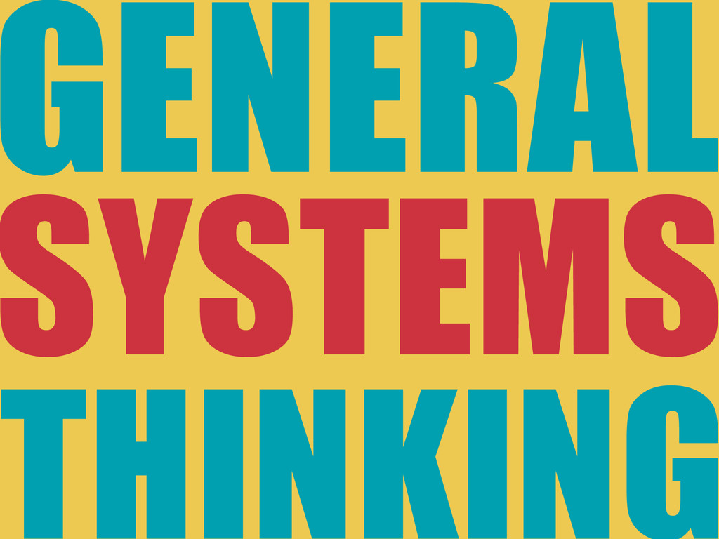 SYSTEMS GENERAL THINKING