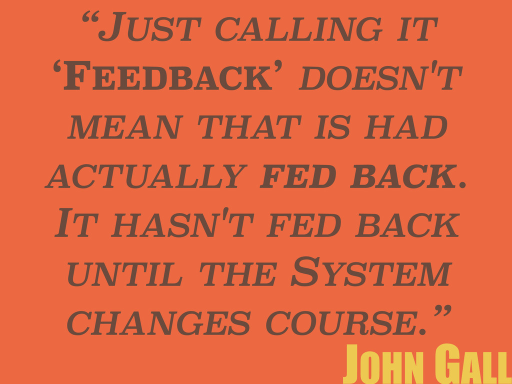 """JUST CALLING IT 'FEEDBACK' DOESN'T MEAN THAT I..."