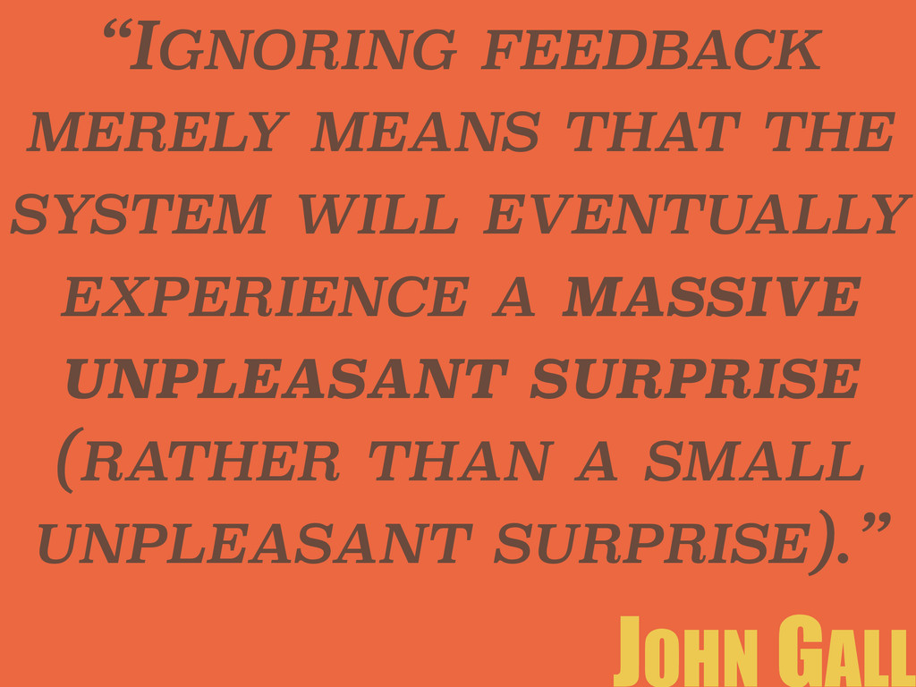 """IGNORING FEEDBACK MERELY MEANS THAT THE SYSTEM..."