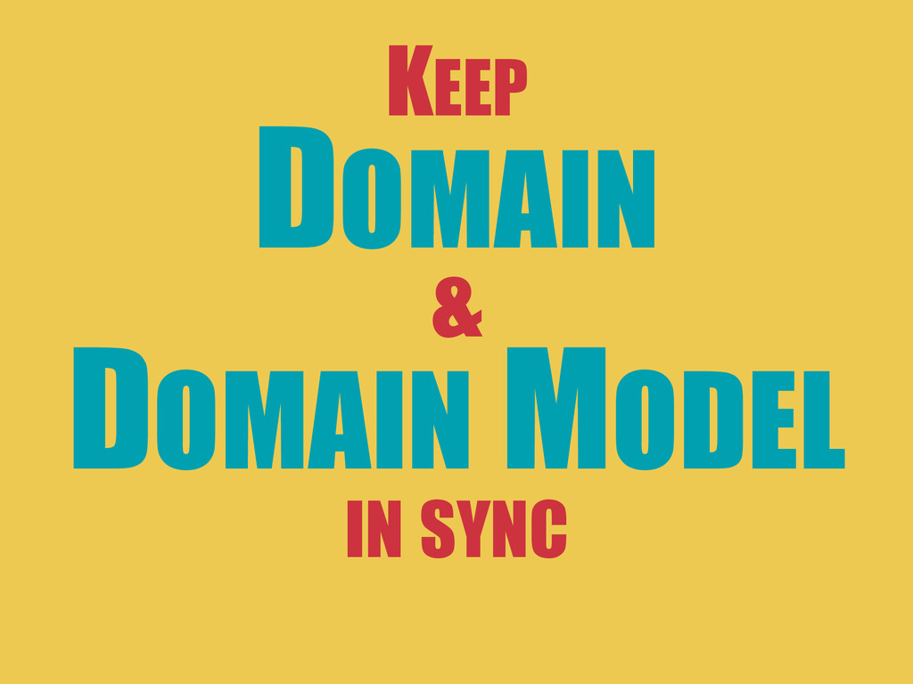 DOMAIN & DOMAIN MODEL IN SYNC KEEP