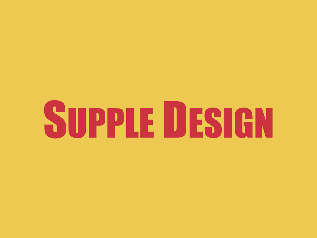 SUPPLE DESIGN