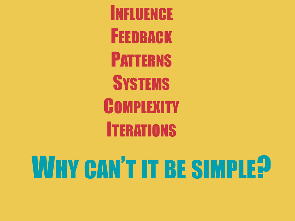 INFLUENCE FEEDBACK PATTERNS SYSTEMS COMPLEXITY ...