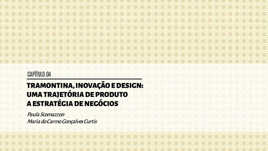 CAPÍTULO.04 TRAMONTINA, INOVAÇÃO E DESIGN: UMA ...