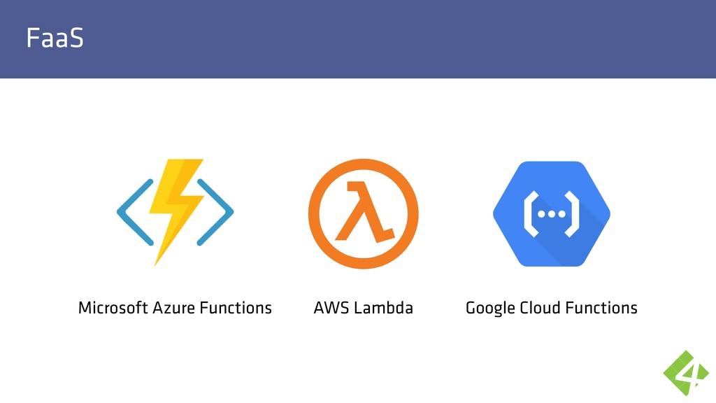 FaaS AWS Lambda Microsoft Azure Functions Googl...