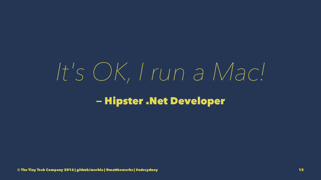 It's OK, I run a Mac! — Hipster .Net Developer ...
