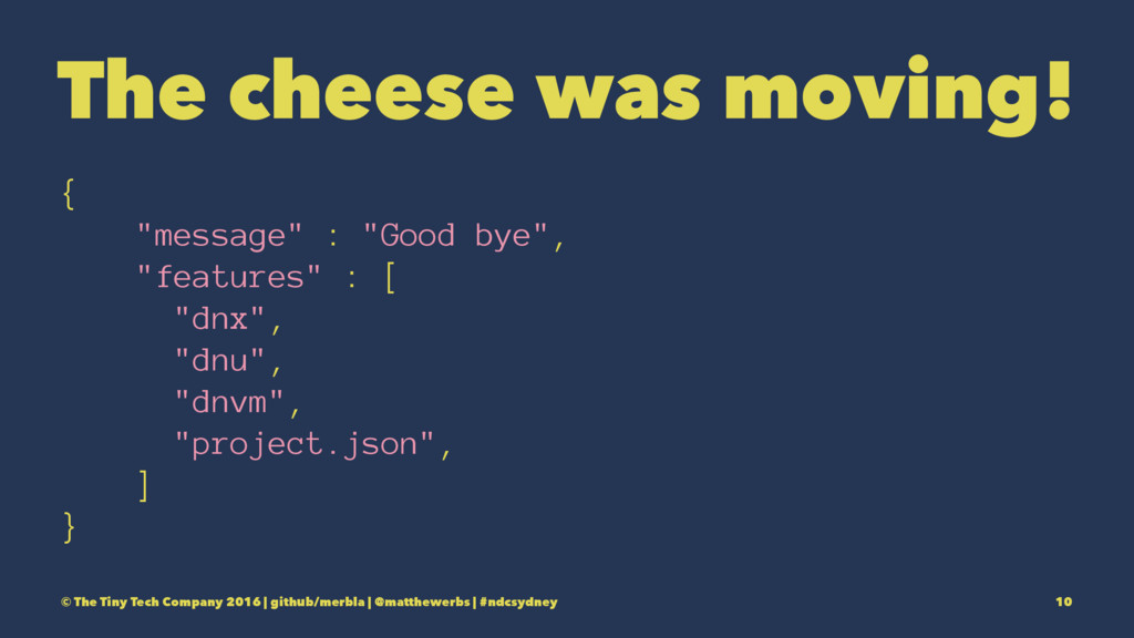 "The cheese was moving! { ""message"" : ""Good bye""..."