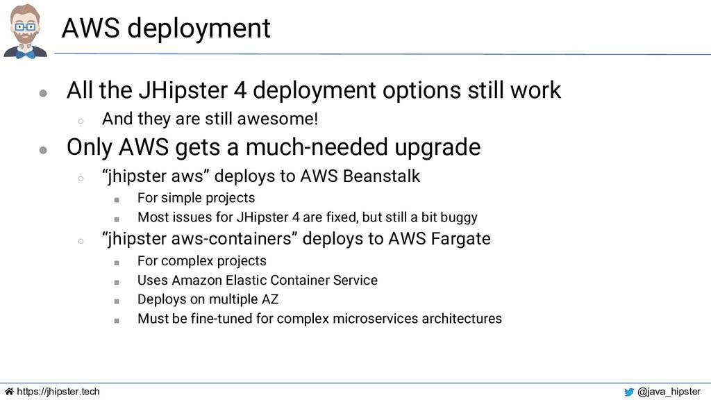 https://jhipster.tech @java_hipster AWS deploym...