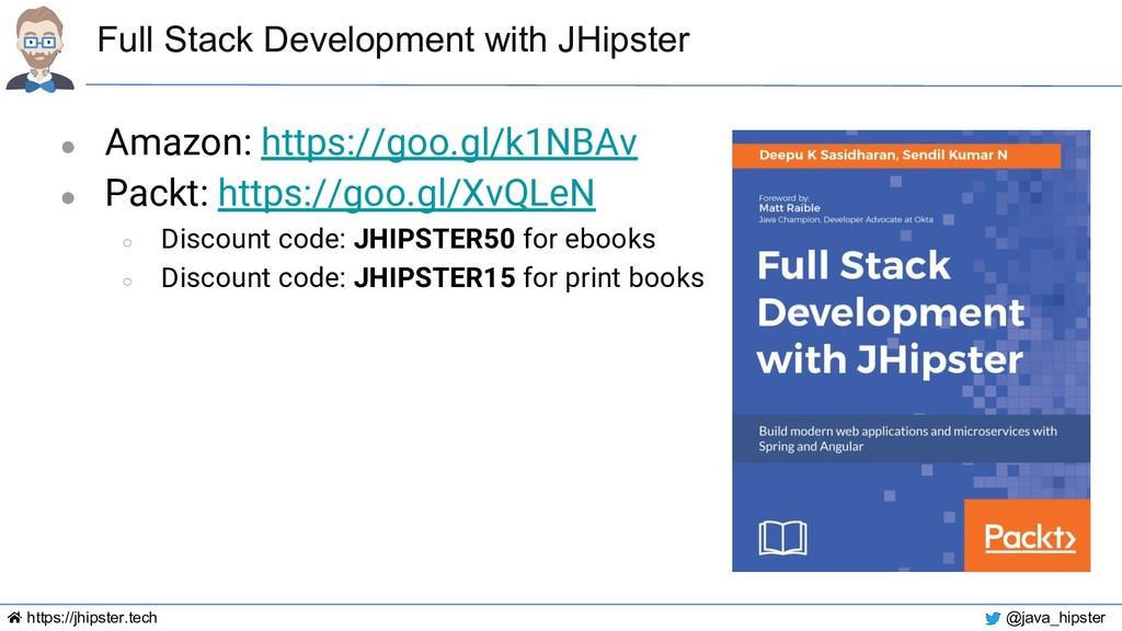 https://jhipster.tech @java_hipster Full Stack ...