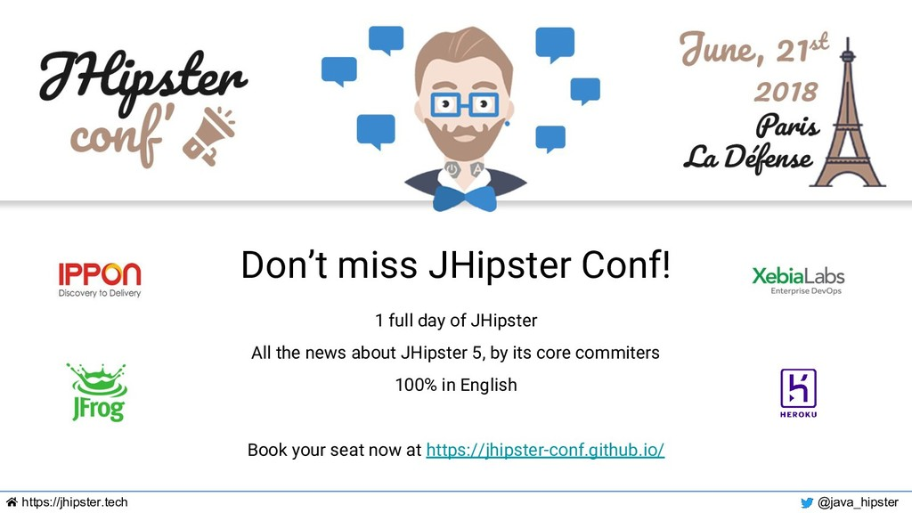 https://jhipster.tech @java_hipster Don't miss ...