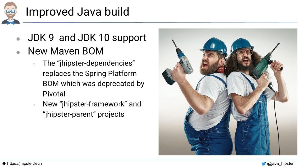 https://jhipster.tech @java_hipster Improved Ja...
