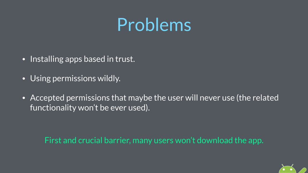 Problems • Installing apps based in trust. • Us...