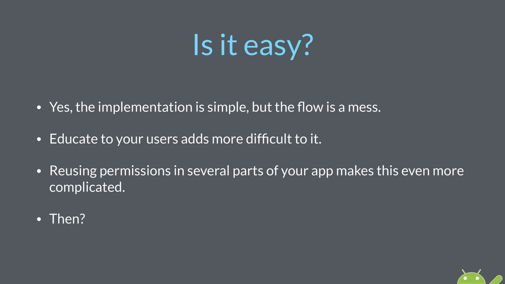 Is it easy? • Yes, the implementation is simple...