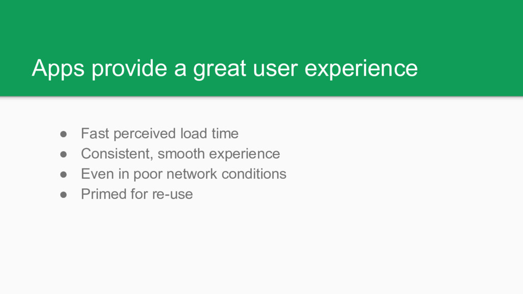 Apps provide a great user experience ● Fast per...
