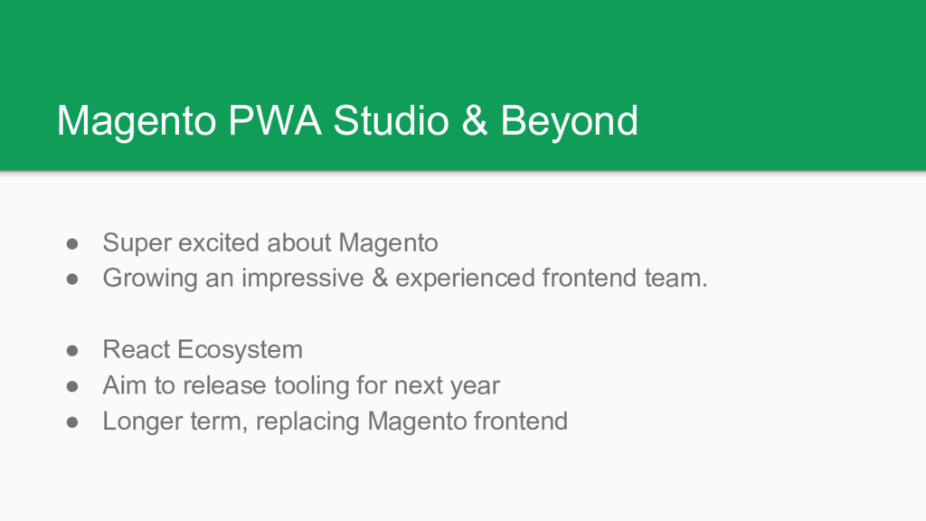 Magento PWA Studio & Beyond ● Super excited abo...