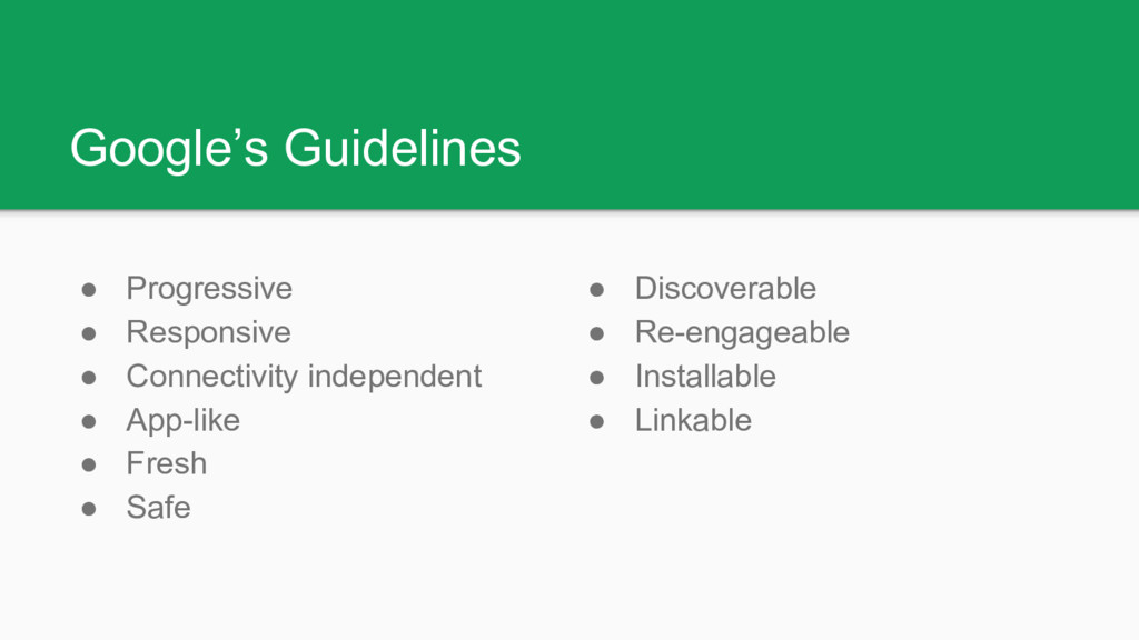 Google's Guidelines ● Progressive ● Responsive ...