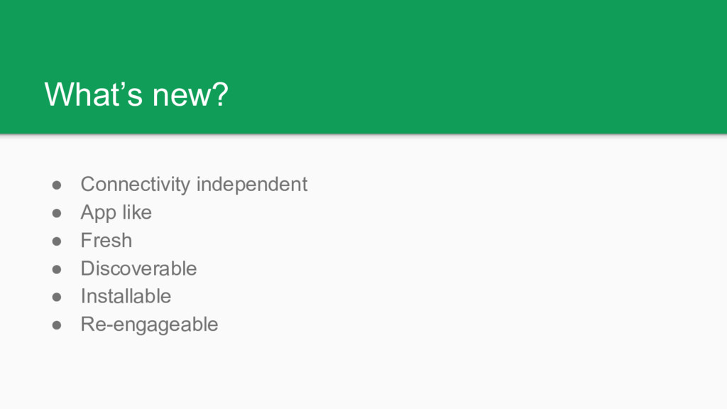 What's new? ● Connectivity independent ● App li...