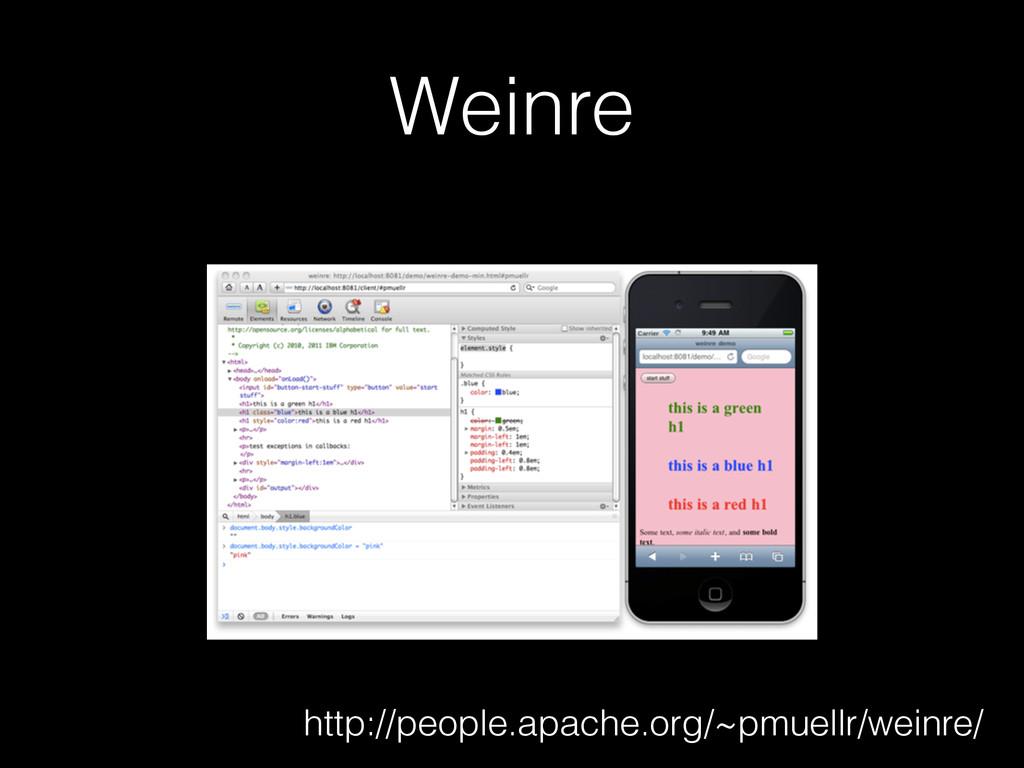 Weinre http://people.apache.org/~pmuellr/weinre/