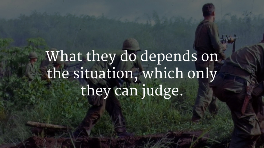 What they do depends on the situation, which on...
