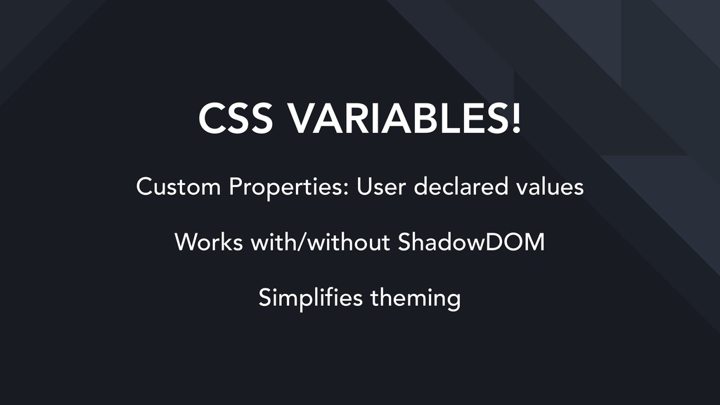 CSS VARIABLES! Custom Properties: User declared...