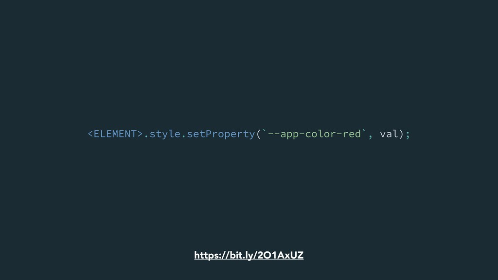 <ELEMENT>.style.setProperty(`--app-color-red`, ...