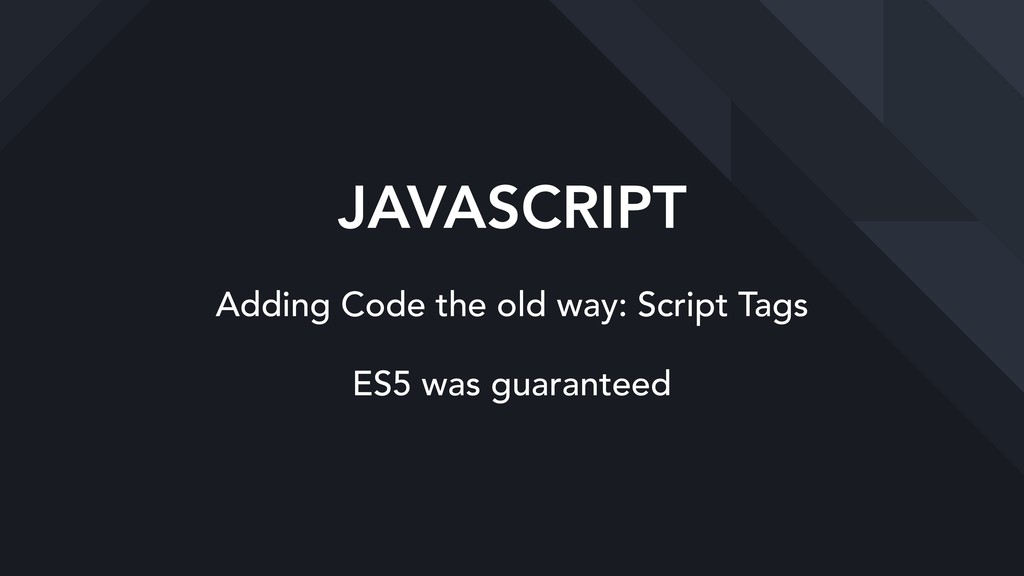 JAVASCRIPT Adding Code the old way: Script Tags...