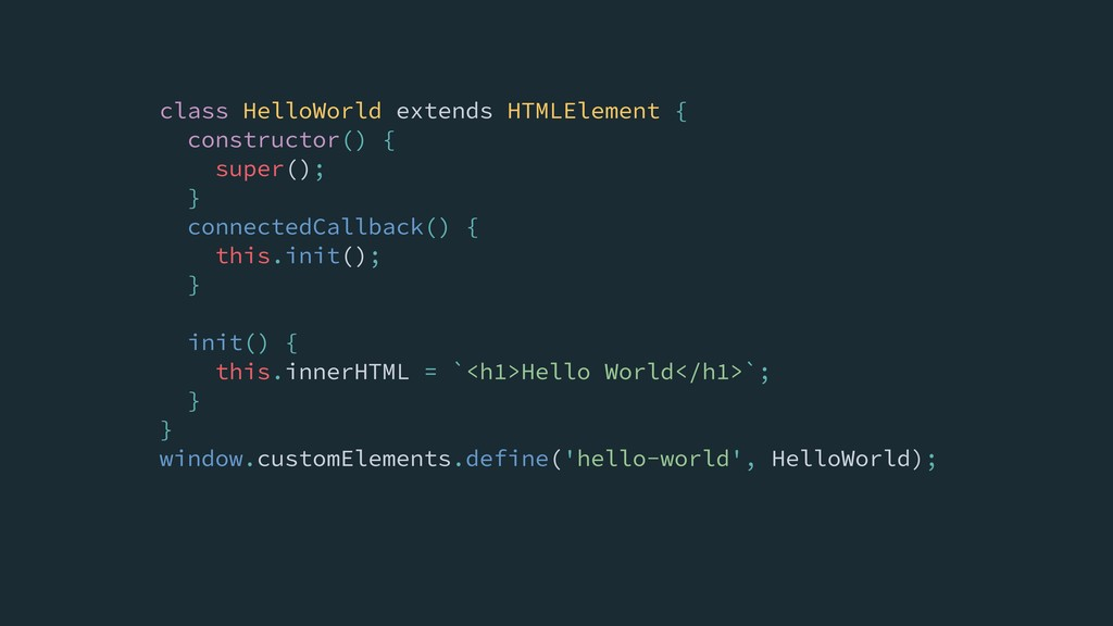 class HelloWorld extends HTMLElement { construc...