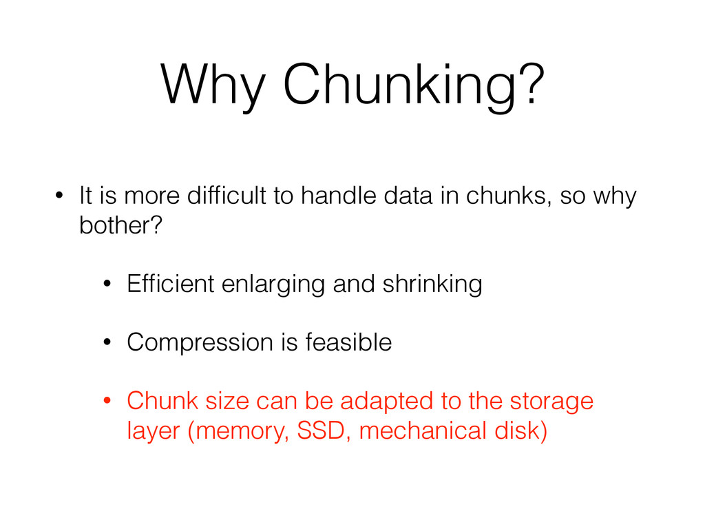 Why Chunking? • It is more difficult to handle d...