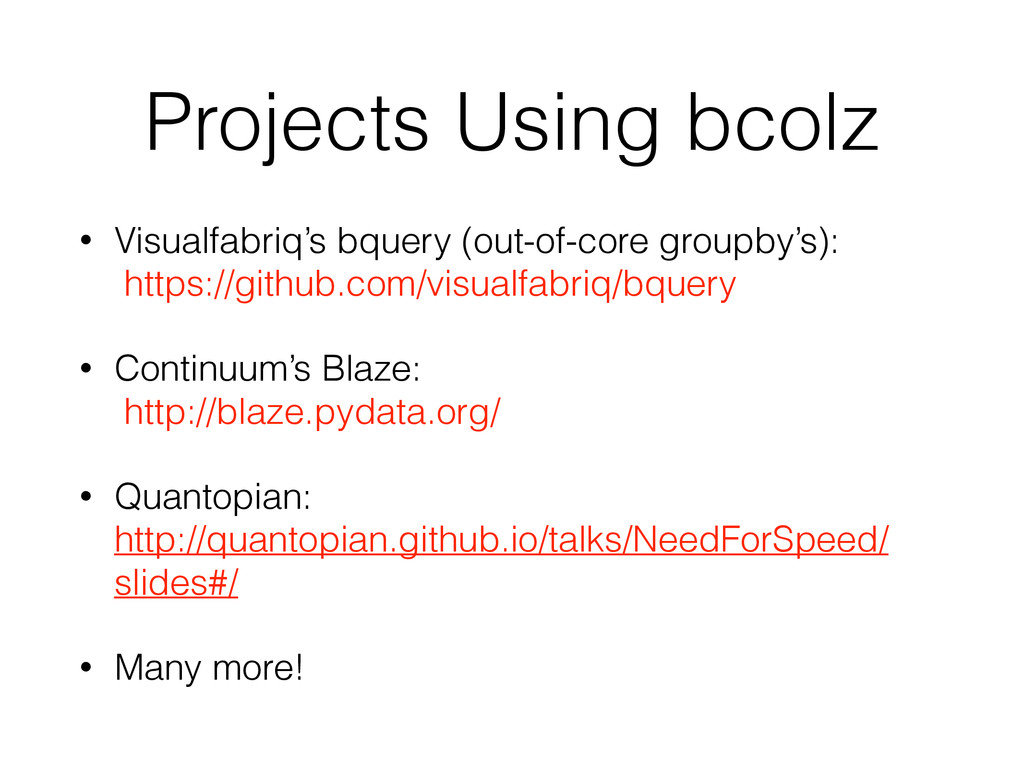 Projects Using bcolz • Visualfabriq's bquery (o...