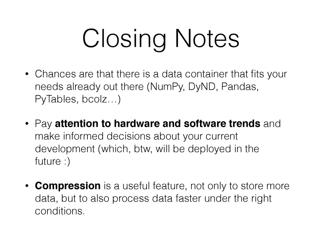 Closing Notes • Chances are that there is a dat...