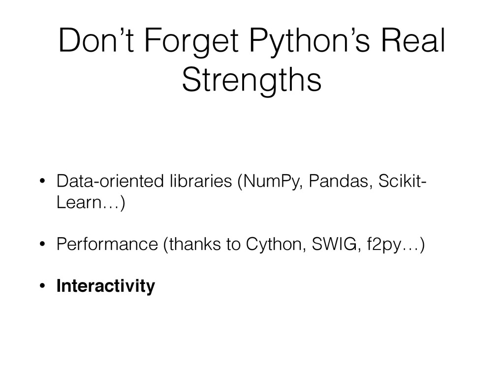 Don't Forget Python's Real Strengths • Data-ori...