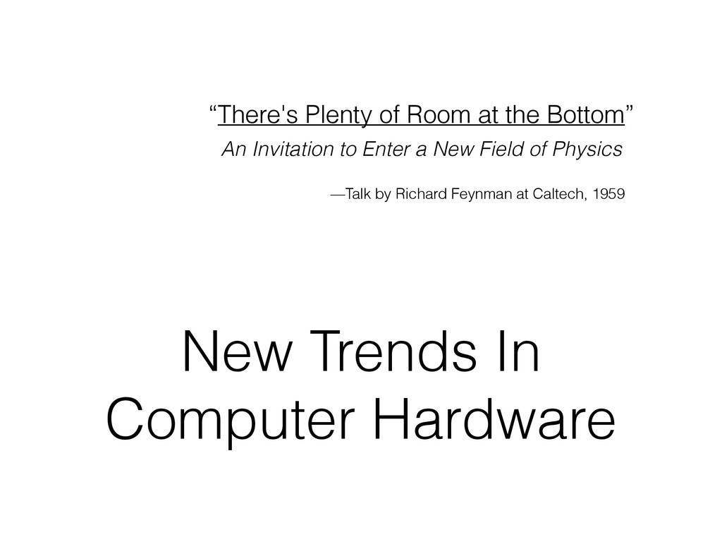 "New Trends In Computer Hardware ""There's Plenty..."