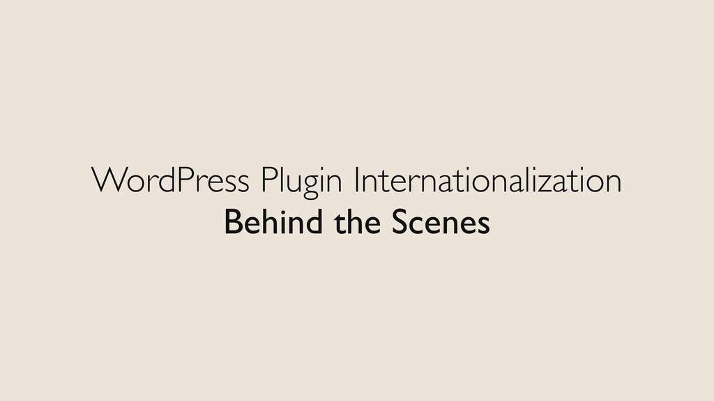 WordPress Plugin Internationalization Behind th...