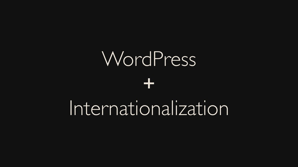 WordPress + Internationalization