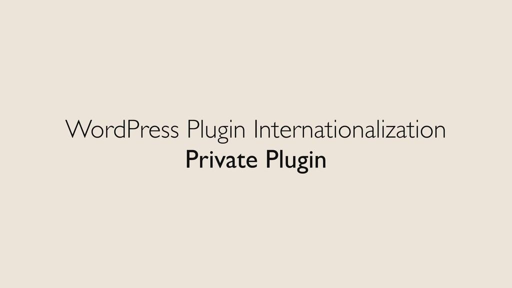 WordPress Plugin Internationalization Private P...