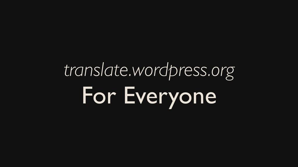 translate.wordpress.org For Everyone