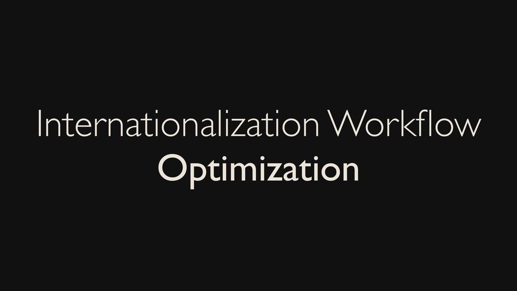 Internationalization Workflow Optimization