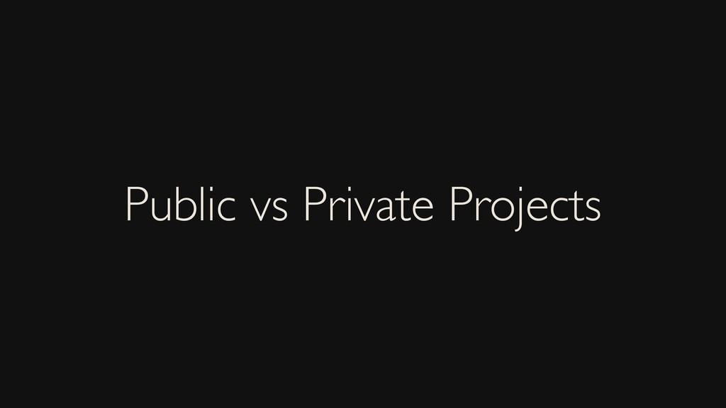 Public vs Private Projects