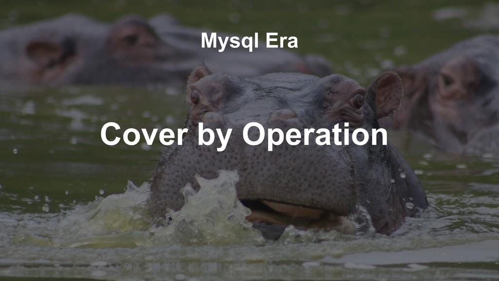 Cover by Operation Mysql Era