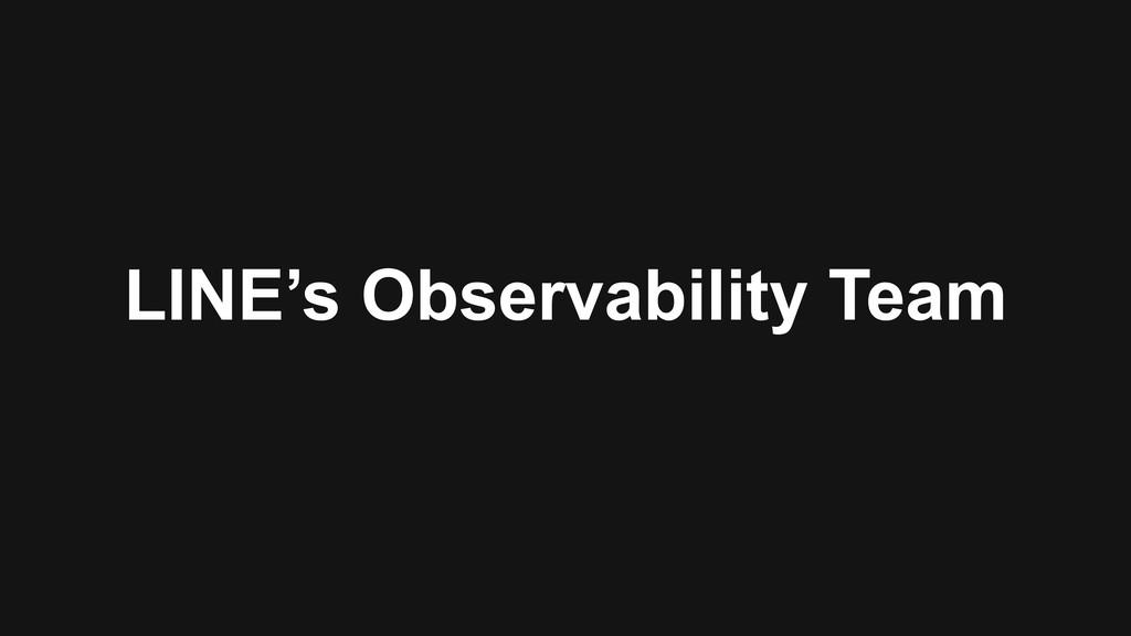 LINE's Observability Team