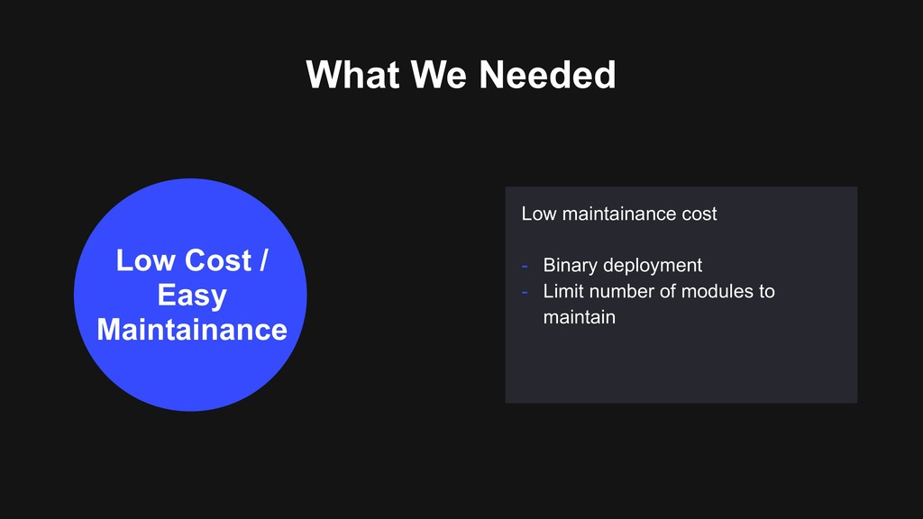 What We Needed Low maintainance cost - Binary d...