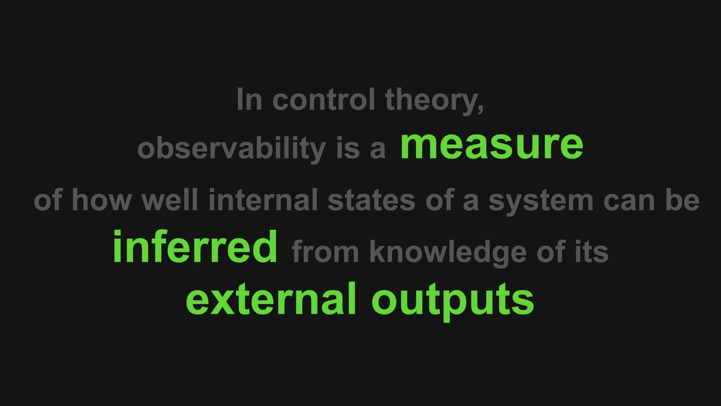 In control theory, observability is a measure o...