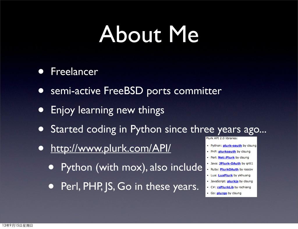 About Me • Freelancer • semi-active FreeBSD por...