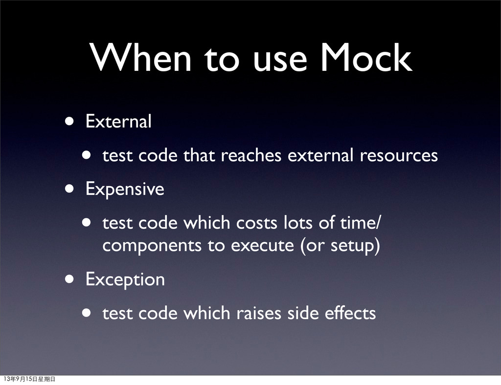 When to use Mock • External • test code that re...